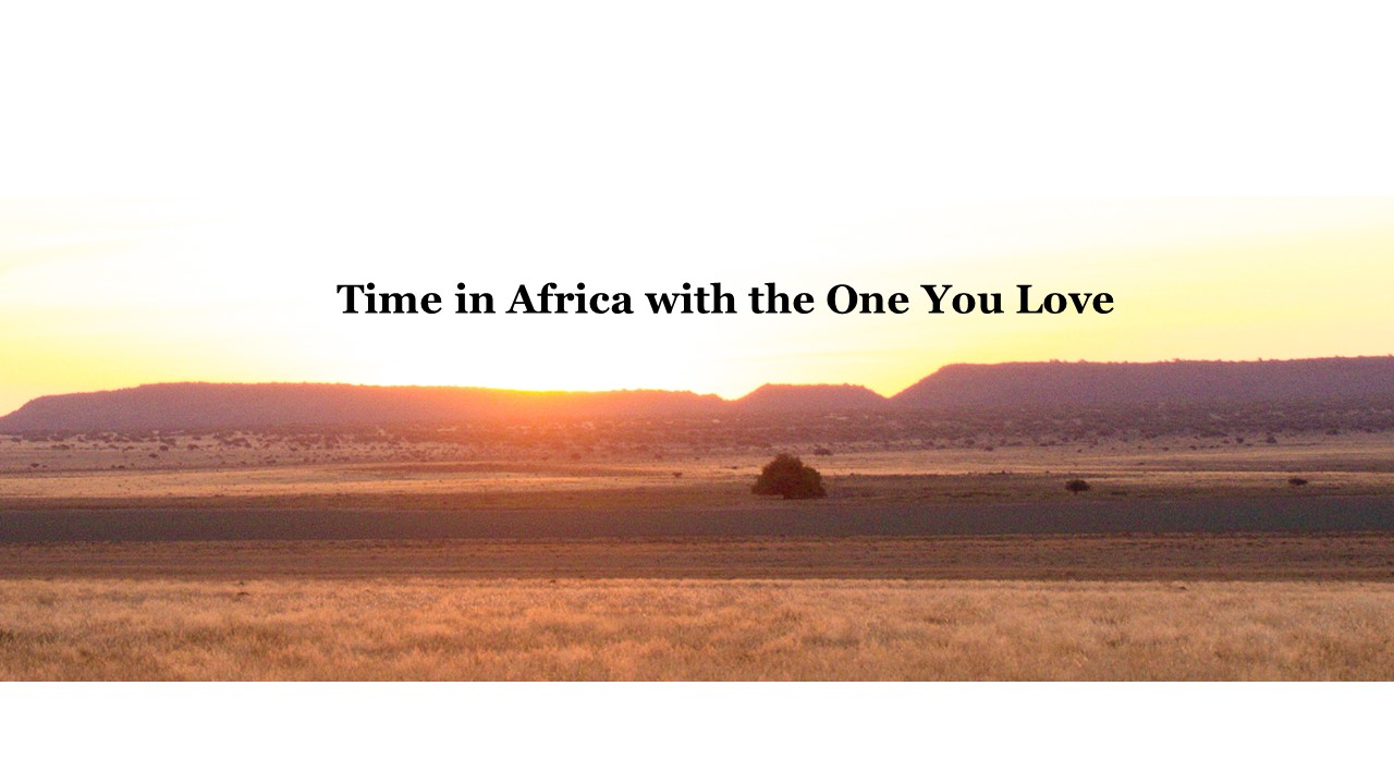 TIME IN AFRICA WITH THE ONE YOU LOVE 2